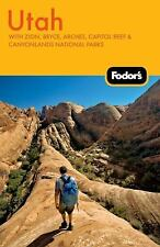 Fodor's Utah, 4th Edition: With Zion, Bryce, Arches, Capitol Reef & Canyonlands