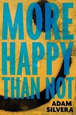 More Happy Than Not by Adam Silvera (2015, Hardcover)