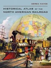 TRAINS Historical Atlas of the North American RAILROAD D. Hayes (2010 hcdj) MINT