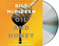 Oil and Honey : The Education of an Unlikely Activist by Bill McKibben PIPELINE