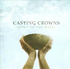 CASTING CROWNS - COME TO THE WELL NEW CD