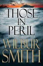 Those in Peril by Wilbur Smith (Hardback, 2011), Book, New