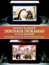 Dinosaur Dioramas to Cut & Assemble by Kalmenoff, Matthew