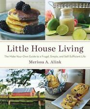 Little House Living: The Make-Your-Own Guide to a Frugal, Simple, and Self-