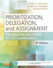 Prioritization Delegation & Assignment :Practice Exercises for the NCLEX 3rd Ed
