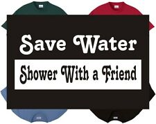 Shirt/Tank - Save Water Shower with a Friend - conserve