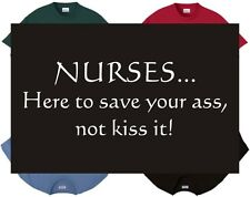 Hoodie - NURSES here to save ur ass not kiss it - funny humor medical doctor