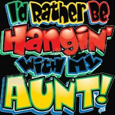 I'd Rather Be Hangin With My Aunt Childrens Kids Youth T Shirt Tee