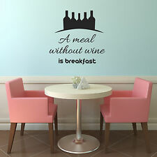 A Meal Without Wine is Breakfast  - Funny Kitchen Wall Quote Decal / Sticker