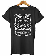 I DONT GET DRUNK I GET AWESOME JACK STYLE MENS WOMENS T SHIRT TOP OBEY SWAG NEW