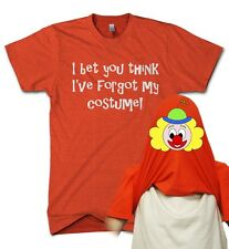 I Bet You Think I've Forgot My Costume Flip T Shirt Funny Fancy Dress Clown Gift