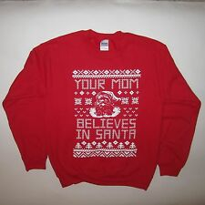 sweatshirt your mom believes in santa ugly christmas sweater shirt funny awesome