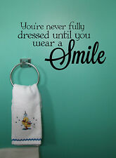 You're Never Fully Dressed Until.. Vinyl Wall Decal Bathroom Quote 23x12.5