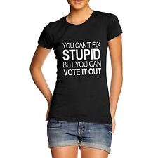 Women Cotton Novelty Funny Election Theme You Can't Fix Stupid T-Shirt