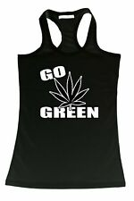 Women's Juniors Tank Top Funny  Go Green Marijuana Pot Smoking Weed