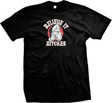 Believe it B*tches! Santa-  Adult Christmas Holiday Sayings Slogans Mens T-shirt