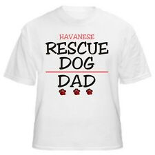 Havanese Rescue Dad Dog Lover T-Shirt - Sizes Small through 5XL