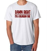 Colorado Damn Right Show Your State Pride  Funny Shirt