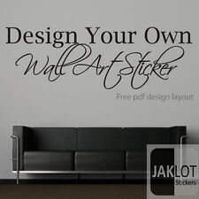 YOUR OWN CUSTOM WALL TEXT QUOTE, SONG LYRICS  - VINYL STICKER TRANSFER