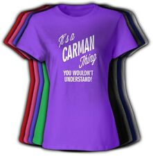 It's a CARMAN Thing You Wouldn't Understand - NEW Womens Tee Shirt Crew & V Neck