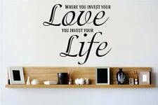 Design With Vinyl Where You Invest Your Love You Invest Your Life Wall Decal