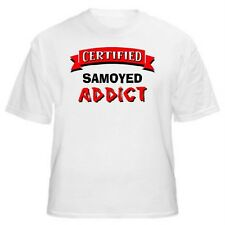 Samoyed Certified Addict Dog Lover T-Shirt-Sizes Small through 5XL