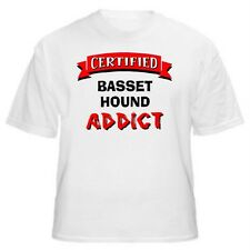 Basset Hound Certified Addict Dog Lover T-Shirt - Sizes Small through 5XL