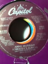 Anne Murray, Somebody's Always Saying Goodbye ~ NM 1982 Capitol 45 =sleeve