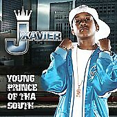 Young Prince of tha South by J Xavier (Cd 2006) NEW