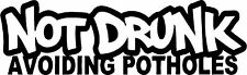 """NOT DRUNK AVOIDING POTHOLES""  funny decal/sticker JDM illest Japan Honda Acura"