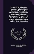 Catalogue of Books and Pamphlets, Atlases, Maps, Plates and Aut... 9781356266210
