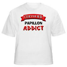 Papillon Certified Addict Dog Lover T-Shirt-Sizes Small through 5XL