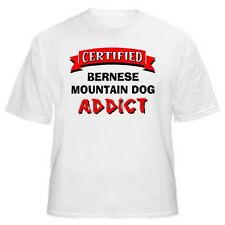 Bernese Mountain Dog Certified Addict Dog Lover T-Shirt -Sizes Small through 5XL