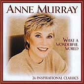 What a Wonderful World: 26 Inspirational Classics by Anne Murray (CD, Oct-1999,…