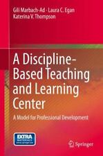 A Discipline-Based Teaching and Learning Center : A Model for Professional Devel