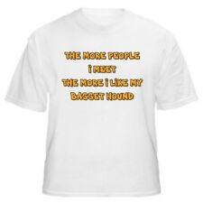 BASSET HOUND - THE MORE PEOPLE I MEET T-SHIRT - Sizes Small through 5XL