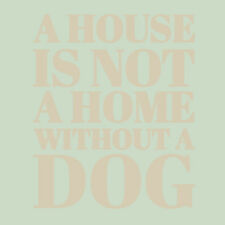 Sweetums Wall Decals 'A House is Not a Home Without a Dog' Wall Decal