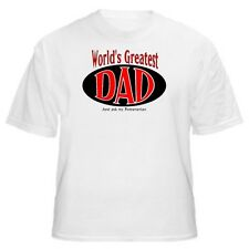 World's Greatest Dad - Pomeranian T-Shirt - Sizes Small through 5XL