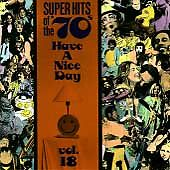 Super Hits of the '70s: Have a Nice Day, Vol. 18 by Various Artists (CD,...