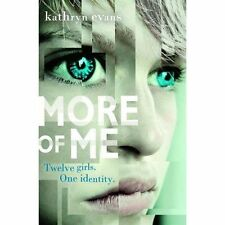 More of Me by Kathryn Evans (Paperback, 2016) Bestseller Book