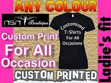Personalised Printed Ladies Tshirts  Women's Custom Design T shirt, Free Postage