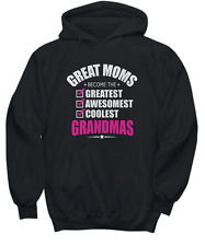 Great Moms Become Grandmas - Mothers Day Gift - Hoodie