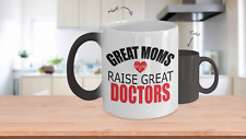 Great Moms Raise Great Doctors Mother's Day Gift Color Changing Mug