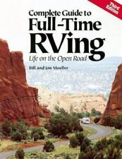 Complete Guide to Full-Time RVing: Life on the Open Road by Bill and Jan Moeller