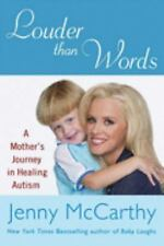 LOUDER THAN WORDS A Mother's Journey in healing Autism Jenny McCarthy