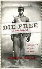Die Free A Heroic Family Tale Cheryl Wills 2011 hj SIGNED Civil War African-Amer