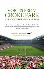 Voices from Croke Park: The Stories of 12 GAA Heroes by Potts, Sean 1845967232