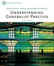 Understanding Generalist Practice, by Kirst-Ashman, 6th Edition