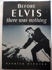 Before Elvis, There Was Nothing by Higgins, P. Paperback Book The Fast Free