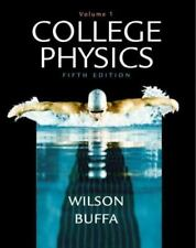 College Physics Volume 1 by Wilson, Jerry D., Buffa, Anthony J., Wilson, Jerry